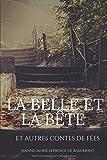 La Belle et la Bête et autres contes de fées - Texte intégral - Independently published - 07/10/2017