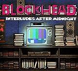 Songtexte von Blockhead - Interludes After Midnight