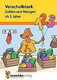 Vorschulblock - Zahlen und Mengen ab 5 Jahre, A5-Block (Übungsmaterial für Kindergarten und Vorschule, Band 627)
