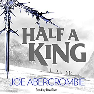 Half a King     Shattered Sea, Book 1              By:                                                                                                                                 Joe Abercrombie                               Narrated by:                                                                                                                                 Ben Elliot                      Length: 9 hrs and 25 mins     838 ratings     Overall 4.2