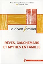 Le divan familial, N° 29, Automne 2012 - Rêves, cauchemars et mythes en famille : Hommage à André Ruffiot d'Elisabeth Darchis-Bayart