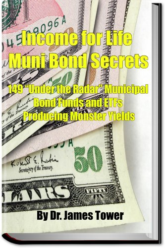 "Income for Life Muni Bond Secrets - 149 ""Under the Radar"" Municipal..."