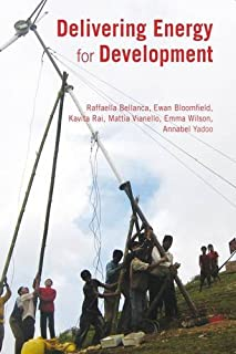 Delivering Energy for Development: Models for Achieving Energy Access for the World's Poor