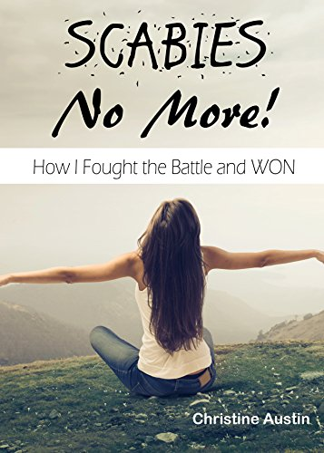 Scabies No More: How I Fought the Battle and WON (English Edition)