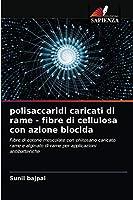 polisaccaridi caricati di rame - fibre di cellulosa con azione biocida