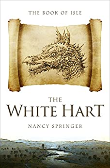 The White Hart (The Book of Isle 1) by [Nancy Springer]