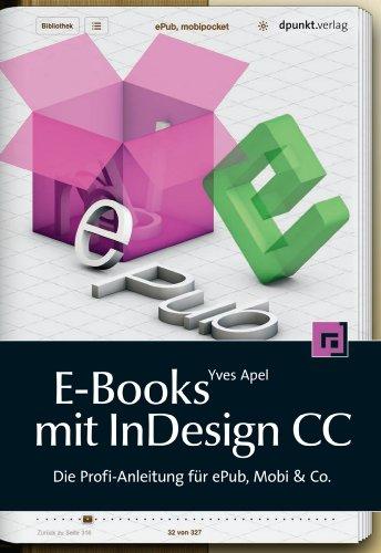E-Books mit InDesign CC: Die Profi-Anleitung für ePub, Mobi & Co.