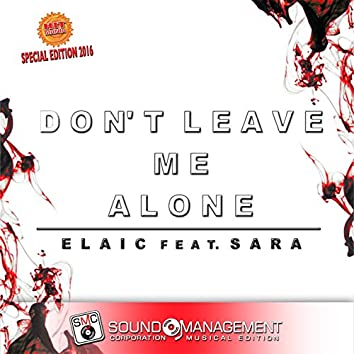 Don't Leave Me Alone (feat. Sara) [Hit Mania Special Edition 2016]