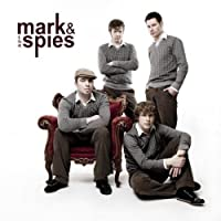 Mark & the Spies by Mark & The Spies (2007-08-09)