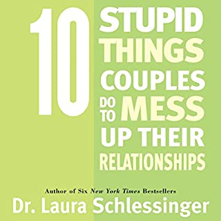 10 Stupid Things Couples Do To Mess Up Their Relationships audiobook cover art