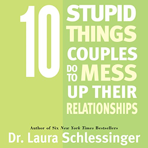 10 Stupid Things Couples Do To Mess Up Their Relationships cover art