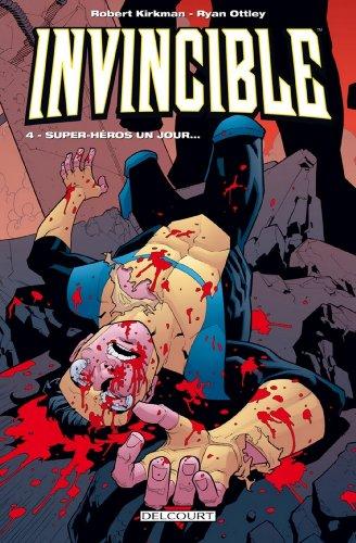 Invincible T04 : Super-Héros un jour ...