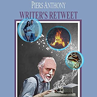 Writer's Retweet                   By:                                                                                                                                 Piers Anthony                               Narrated by:                                                                                                                                 Harry Benjamin                      Length: 3 hrs and 41 mins     1 rating     Overall 4.0