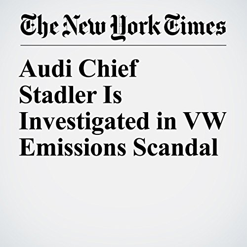 Audi Chief Stadler Is Investigated in VW Emissions Scandal copertina