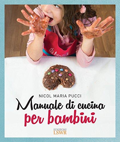 Manuale di cucina per bambini (Italian Edition)