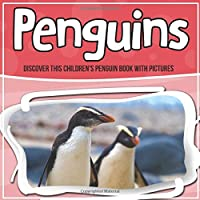 Penguins: Discover This Children's Penguin Book With Pictures 1641934395 Book Cover