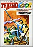 ¡A sangre y fuego! Y otras aventuras de El Capitán Trueno (Trueno Color 1)