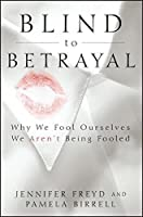 Blind to Betrayal: Why We Fool Ourselves We Aren't Being Fooled by Jennifer Freyd Pamela Birrell(2013-03-01)