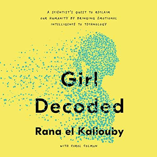 Girl Decoded Audiobook By Rana el Kaliouby, Carol Colman cover art