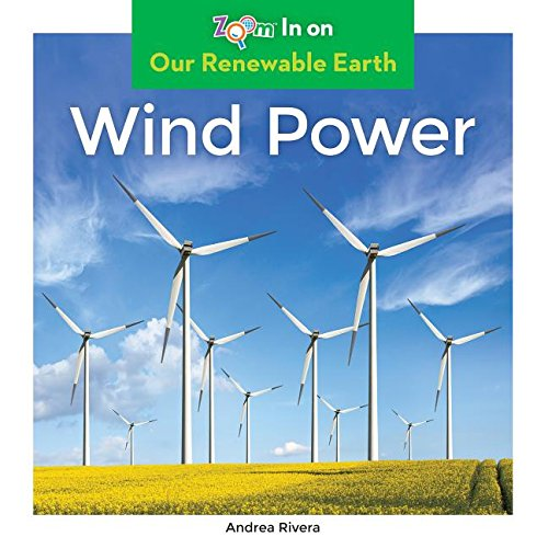 WIND POWER (Zoom In on Our Renewable Earth)