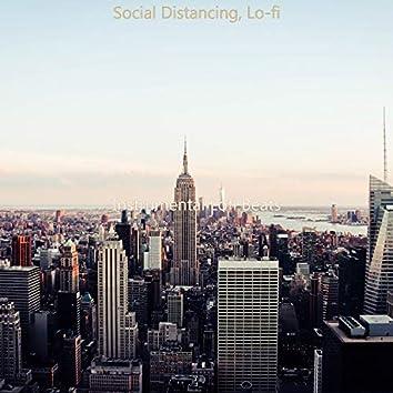 Social Distancing, Lo-fi