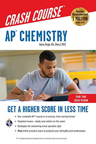 AP® Chemistry Crash Course, For the 2020 Exam, Book + Online: Get a Higher Score in Less Time (Adva
