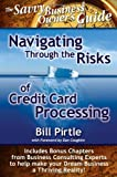 Navigating Through the Risks of Credit Card Processing (Savvy Business Owner's Guide)