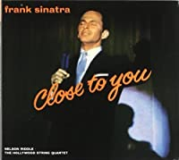 Close to You by Frank Sinatra