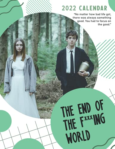 The End Of The F***ing World Calendar 2022: 8.5 x 11 Inch Monthly View, 18-Month, Run from July 2021 to December 2022