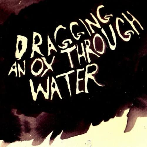 Dragging an Ox through Water