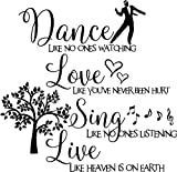 Dance Like no One's Watching Love Like You've Never Been Hurt Sing Like no One's Listening Live Like Heaven is on Earth Inspirational Wall Sayings Vinyl Decals Art