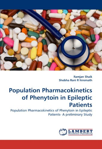 Population Pharmacokinetics of Phenytoin in Epileptic Patients: Population Pharmacokinetics of Phenytoin in Epileptic Patients- A preliminary Study