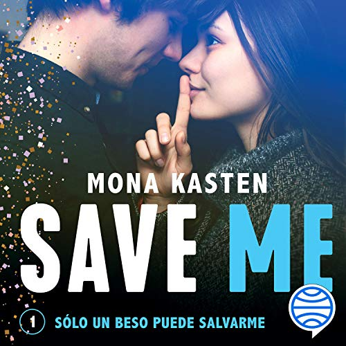 Save Me (Spanish edition) Audiobook By Mona Kasten cover art