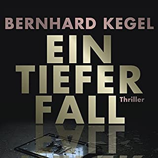 Ein tiefer Fall                   Autor:                                                                                                                                 Bernhard Kegel                               Sprecher:                                                                                                                                 Bert Stevens                      Spieldauer: 15 Std. und 16 Min.     33 Bewertungen     Gesamt 2,7