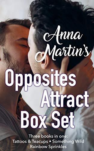 Anna Martin's Opposites Attract Box Set: Tattoos & Teacups - Something Wild - Rainbow Sprinkles (English Edition)