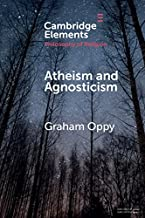 Atheism and Agnosticism (Elements in the Philosophy of Religion)