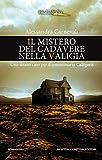 Il mistero del cadavere nella valigia (Un'indagine del commissario Adalgisa Calligaris Vol...