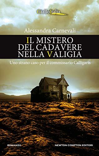 Il mistero del cadavere nella valigia (Un'indagine del commissario Adalgisa Calligaris Vol. 5)