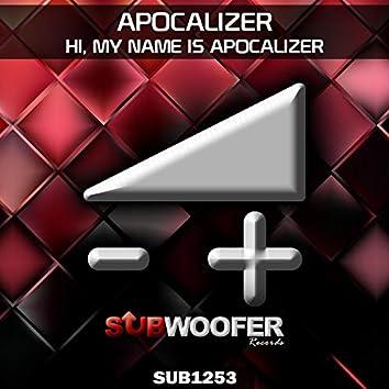 Hi, My Name Is Apocalizer