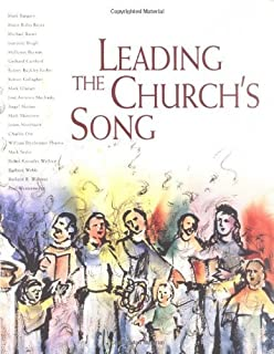 Leading the Churchs Song [With CD]: A Practical Introduction to Leading Congregational Song