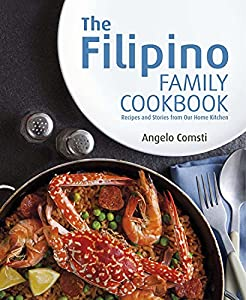 Get the filipino family cookbook recipes and stories from our home the filipino family cookbook recipes and stories from our home kitchen by angelo comsti ebook forumfinder Gallery