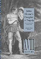John Home's Douglas (Perspectives: Scottish Studies of the Long Eighteenth Centur)