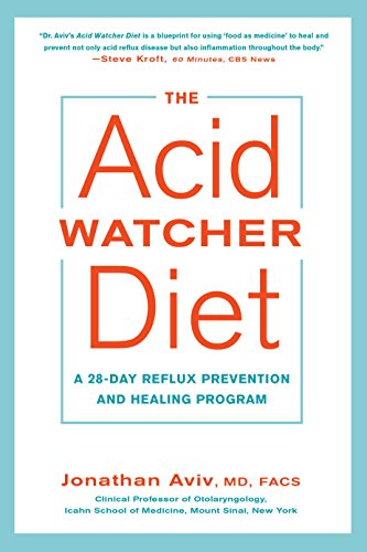 The Acid Watcher Diet: A 28Day Reflux Prevention and Healing Program