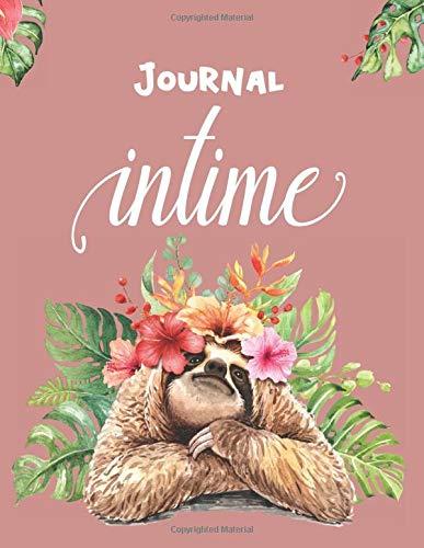 Mon Journal Intime : Carnet de Note Ligné Original et Élégant sur le Thème de la Nature et des Paresseux: Jolie Idée Cadeau pour Exprimer Votre ... Routine |100 Pages Numérotées et Indexées