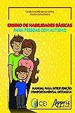 Ensino de habilidades básicas para pessoas com autismo (Ciências da Saúde e Biológicas - Saúde Pública e Coletiva)