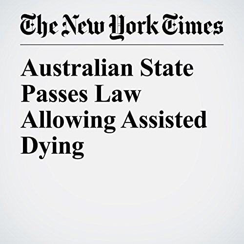 Australian State Passes Law Allowing Assisted Dying audiobook cover art