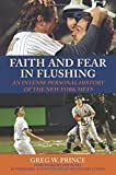 Faith and Fear in Flushing: An Intense Personal History of the New York Mets by Greg W Prince (2009-04-01)