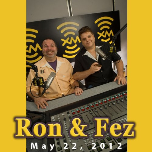 Ron & Fez, May 22, 2012 audiobook cover art