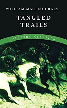 Tangled Trails by [William MacLeod Raine]