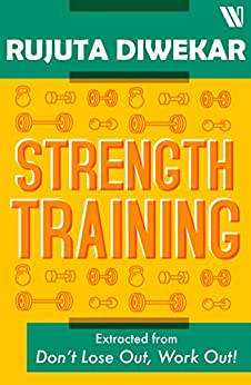 Strength Training by [Rujuta Diwekar]